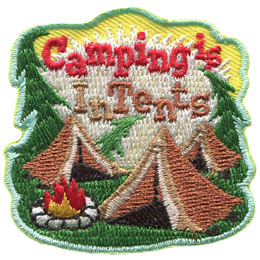 Three tents are pitched in a green field surrounded by trees. A small campfire burns in the forefront. The words 'Camping is InTents' sits near the top of the patch in a cloud of dust and falling trees.