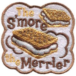 This patch displays a gooey s'more front and center with another one in the top right. The words 'The S'more' sits above the center s'more and 'The Merrier' rests underneath.