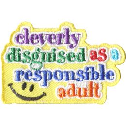 Cleverly Disguised As A Responsible Adult (Iron On)