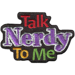 The words 'Talk Nerdy To Me' are stacked with 'Talk' on top, 'Nerdy' in the middle,' and 'To Me' on the bottom.