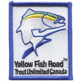 This rectangular patch depicts a yellow trout splashing out of the water. The words 'Yellow Fish Road TM' and 'Trout Unlimited Canada' rest at the bottom.
