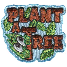 This patch has the words 'Plant A Tree' with leaves sticking out of a few letters. The 'T' in tree has a leaf with big eyes peeking out and up at the word 'Plant'.