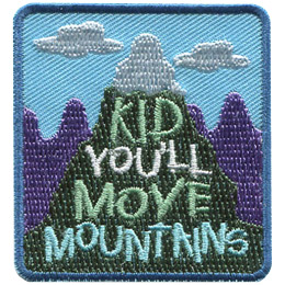Kid You'll Move Mountains (Iron On)