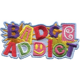 Addict, Patch, Embroidered Patch, Merit Badge, Badge, Emblem, Iron On, Iron-On, Crest, Lapel Pin, Insignia, Girl Scouts, Boy Scouts, Girl Guides