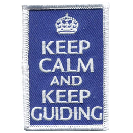 Keep Calm, Calm, Guiding, Be Prepared, Prepared, Patch, Embroidered Patch, Merit Badge, Badge, Emblem, Iron On, Iron-On, Crest, Lapel Pin, Insignia, Girl Scouts, Boy Scouts, Girl Guides, Baden-Powell