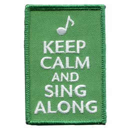 Keep, Calm, Sing, Along, Music, Song, Patch, Embroidered Patch, Merit Badge, Badge, Emblem, Iron On, Iron-On, Crest, Lapel Pin, Insignia, Girl Scouts, Boy Scouts, Girl Guides