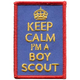 Keep, Calm, Boy, Scout, Patch, Embroidered Patch, Merit Badge, Badge, Emblem, Iron On, Iron-On, Crest, Lapel Pin, Insignia, Girl Scouts, Boy Scouts, Girl Guides