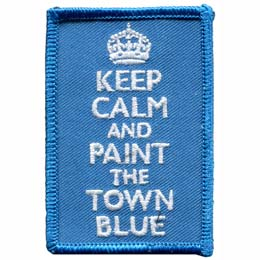 This rectangle patch has the words ''Keep Calm and Paint the Town Blue'' embroidered in white underneath a white crown.