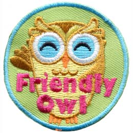 This cheerful owl waves its left wing in welcome. The words ''Friendly Owl'' are embroidered in pink lettering at the bottom of this round patch.